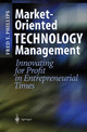 Market-oriented Technology Management - Phillips, Fred Y. - ISBN: 9783540412588
