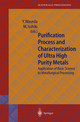 Purification Process And Characterization Of Ultra High Purity Metals - Waseda, Yoshio (EDT)/ Isshiki, Minoru (EDT) - ISBN: 9783540413226