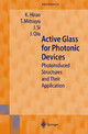 Active Glass For Photonic Devices - Hirao, K. (EDT)/ Mitsuyu, T. (EDT)/ Si, J. (EDT)/ Qui, J. (EDT) - ISBN: 9783540410652