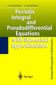 Periodic Integral And Pseudodifferential Equations With Numerical Approximation - Vainikko, Gennadi; Saranen, Jukka - ISBN: 9783540418788