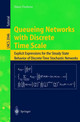 Queueing Networks With Discrete Time Scale - Daduna, Hans - ISBN: 9783540423577