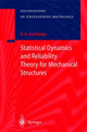 Statistical Dynamics And Reliability Theory For Mechanical Structures - Svetlitsky, Valery A. - ISBN: 9783540442974