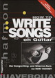 How to Write Songs on Guitar - Rooksby, Rikky - ISBN: 9783802404580