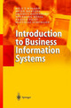 Introduction To Business Information Systems - Schumann, Matthias; Picot, Arnold; König, Wolfgang; Bodendorf, Freimut; Mer... - ISBN: 9783540003366