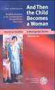 And Then The Child Becomes A Woman - Bergmann, Ina - ISBN: 9783825315856