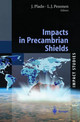 Impacts In Precambrian Shields - Plado, Juri (EDT)/ Pesonen, Lauri J. (EDT) - ISBN: 9783540435174