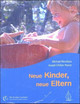 Neue Kinder, neue Eltern - Pearce, Joseph Chilton; Mendizza, Michael - ISBN: 9783936855203