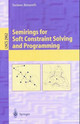 Semirings For Soft Constraint Solving And Programming - Bistarelli, Stefano - ISBN: 9783540211815