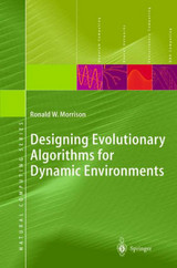 Designing Evolutionary Algorithms For Dynamic Environments - Morrison, Ronald W. - ISBN: 9783540212317