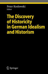 Discovery Of Historicity In German Idealism And Historism - Koslowski, Peter (EDT) - ISBN: 9783540243939