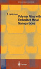 Polymer Films With Embedded Metal Nanoparticles - Heilmann, Andreas - ISBN: 9783540431510