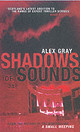 Shadows Of Sounds - Gray, Alex (author) - ISBN: 9780749082383