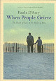 When People Grieve, Expanded, Revised And Updated - D'Arcy, Paula - ISBN: 9780824523398
