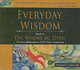 Everyday Wisdom - Dyer, Wayne W. - ISBN: 9781401904289