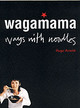 Wagamama Ways With Noodles - Hugo, Arnold - ISBN: 9781856266468