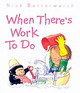 When There's Work To Do - Butterworth, Nick - ISBN: 9780001374379