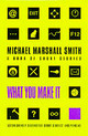 What You Make It - Smith, Michael Marshall - ISBN: 9780006510079