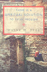 There Is A Spiritual Solution To Every Problem - Dyer, Wayne W. - ISBN: 9780007131471