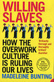 Willing Slaves - Bunting, Madeleine - ISBN: 9780007163724