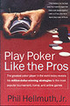 Play Poker Like The Pros - Hellmuth, Phil - ISBN: 9780060005726