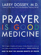Prayer Is Good Medicine - Dossey, Larry - ISBN: 9780062514240