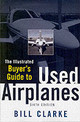 Illustrated Buyer's Guide To Used Airplanes - Clarke, Bill - ISBN: 9780071454278