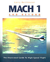 Mach 1 And Beyond: The Illustrated Guide To High-speed Flight - Reithmaier, Larry - ISBN: 9780070520219