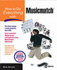 How To Do Everything With Musicmatch - Atkin, Denny; Broida, Rick - ISBN: 9780072257083