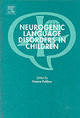 Neurogenic Language Disorders In Children - Fabbro, Franco (EDT)/ International Symposium of the Ialp Apha - ISBN: 9780080445496