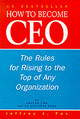 How To Become Ceo - Fox, Jeffrey J. - ISBN: 9780091826611