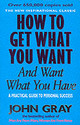 How To Get What You Want And Want What You Have - Gray, John - ISBN: 9780091851262