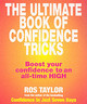 Ultimate Book Of Confidence Tricks - Taylor, Ros - ISBN: 9780091884574
