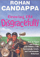 Growing Old Disgracefully - Candappa, Rohan - ISBN: 9780091886653