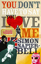 You Don't Have To Say You Love Me - Napier-bell, Simon - ISBN: 9780091902728