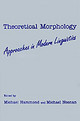 Theoretical Morphology - Noonan, Michael; Hammond, Michael - ISBN: 9780123220462
