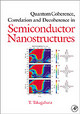 Quantum Coherence Correlation and Decoherence in Semiconductor Nanostructures - Takagahara, Toshihide - ISBN: 9780126822250