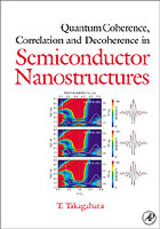 Quantum Coherence Correlation And Decoherence In Semiconductor Nanostructures - Takagahara, Toshihide (kyoto Institute Of Technology, Japan) - ISBN: 9780126822250