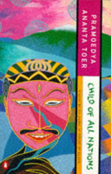 Child Of All Nations - Toer, Pramoedya Ananta - ISBN: 9780140256338