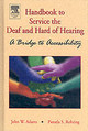 Handbook To Service The Deaf And Hard Of Hearing - Adams, John W./ Rohring, Pamela S. - ISBN: 9780120441419