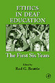 Ethics In Deaf Education - Beattie, Rod G. (EDT) - ISBN: 9780120835225
