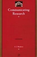 Communicating Research - Meadows, A. J. - ISBN: 9780124874152