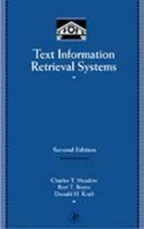 Text Information Retrieval Systems - Meadow, Charles T.; Boyce, Bert R.; Kraft, Donald H. - ISBN: 9780124874053
