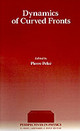 Perspectives in Physics, Dynamics of Curved Fronts - ISBN: 9780125503556