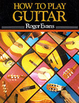 How To Play Guitar - Evans, Roger - ISBN: 9780241103234