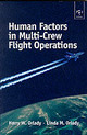 Human Factors In Multi-crew Flight Operations - Orlady, Harry W.; Orlady, Linda M. - ISBN: 9780291398390