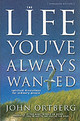 Life You've Always Wanted - Ortberg, John - ISBN: 9780310250746