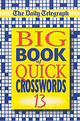 Daily Telegraph Big Book Of Quick Crosswords 13 - Telegraph Group Limited - ISBN: 9780330432221