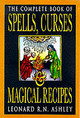 Complete Book Of Spells, Curses And Magical Recipes - Ashley, Leonard R. N. - ISBN: 9780285635050