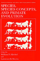 Species, Species Concepts And Primate Evolution - Kimbel, William H. (EDT)/ Martin, Lawrence B. (EDT) - ISBN: 9780306442971