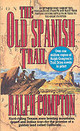 The Old Spanish Trail - Compton, Ralph - ISBN: 9780312964085